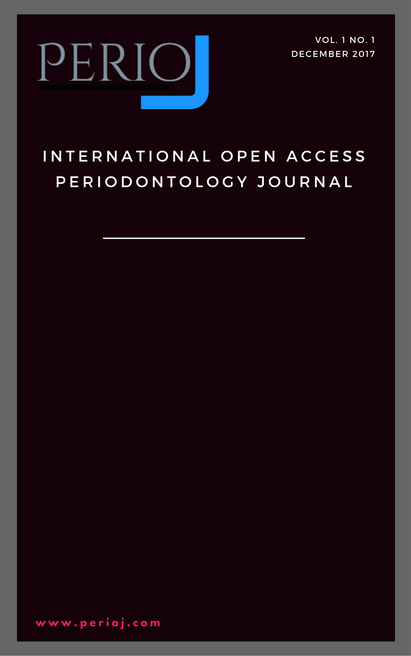 Perio J - International Open Access Periodontology Journal; Vol. 1 No. 1, December 2017; Cover Image